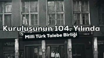 Kuruluşunun 104. Yılında Milli Türk Talebe Birliği (MTTB)